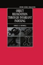 Object Recognition Through Invariant Indexing - C.A. Rothwell
