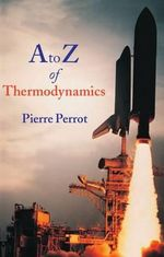 A to Z of Thermodynamics : Supplementary Series; 27 - Pierre Perrot