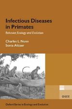 Infectious Diseases in Primates : Behavior, Ecology, and Evolution - Charles L. Nunn