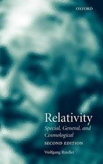 Relativity : Special, General, and Cosmological - Wolfgang Rindler