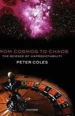 From Cosmos to Chaos : The Science of Unpredictability - Peter Coles