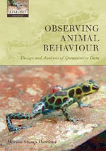 Observing Animal Behaviour : Design and Analysis of Quantitative Data - Marian Stamp Dawkins
