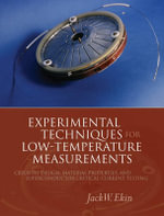 Experimental Techniques for Low-temperature Measurements : Cryostat Design, Material Properties and Superconductor Critical-current Testing - Jack Ekin
