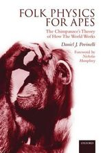 Folk Physics for Apes : The Chimpanzee's Theory of How the World Works - Daniel J. Povinelli