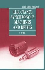 Reluctance Synchronous Machines and Drives : Monographs in Electrical and Electronic Engineering - I. Boldea