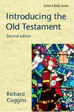 Introducing the Old Testament : Oxford Bible Ser. - Richard Coggins