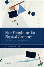 New Foundations for Physical Geometry : The Theory of Linear Structures - Tim Maudlin