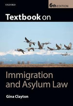 Textbook on Immigration & Asylum Law - Gina Clayton