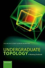 Undergraduate Topology : A Working Textbook - Aisling McCluskey