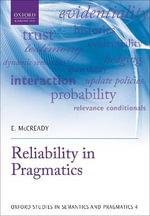 Reliability in Pragmatics : Oxford Studies in Semantics and Pragmatics - Eric McCready