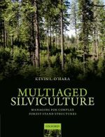 Multiaged Silviculture : Managing for Complex Forest Stand Structures - Kevin O'Hara