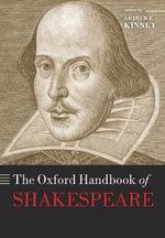 The Oxford Handbook of Shakespeare : Oxford Handbooks of Literature