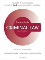Criminal Law Concentrate : Law Revision and Study Guide - Rebecca Huxley-Binns