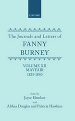 The Journals and Letters of Fanny Burney (Madame d'Arblay): Mayfair 1825-1840 Volume XII : Letters 1355-1529 - Fanny Burney