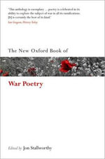 The New Oxford Book of War Poetry : Oxford Books of Prose