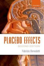 Placebo Effects : Understanding the Mechanisms in Health and Disease - Fabrizio Benedetti