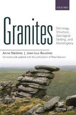 Granites : Petrology, Structure, Geological Setting, and Metallogeny - J. L. Bouchez