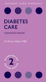 Diabetes Care : A Practical Manual - Rowan Hillson
