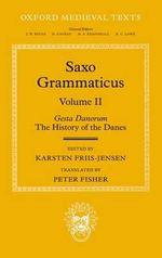 Saxo Grammaticus (Volume II): Volume II : Gesta Danorum: The History of the Danes