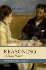 Reasoning : A Social Picture - Anthony Simon Laden