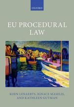 EU Procedural Law : Oxford European Union Law Library - Koen Lenaerts