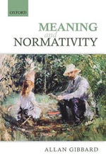 Meaning and Normativity - Allan Gibbard