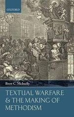 Textual Warfare and the Making of Methodism - Brett C. McInelly