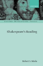 Shakespeare's Reading : Oxford Shakespeare Topics Ser. - Robert S. Miola