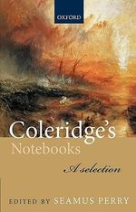 Coleridge's Notebooks : A Selection - Samuel Taylor Coleridge