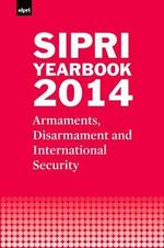 SIPRI Yearbook 2014 : Armaments, Disarmament and International Security - Stockholm International Peace Research Institute