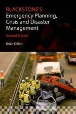 Blackstone's Emergency Planning, Crisis, and Disaster Management - Brian Dillon