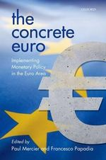 The Concrete Euro : Implementing Monetary Policy in the Euro Area