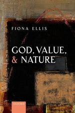 God, Value, and Nature - Fiona Ellis