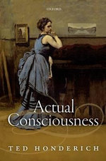 Actual Consciousness - Prof. Ted Honderich
