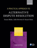A Practical Approach to Alternative Dispute Resolution - Susan H. Blake