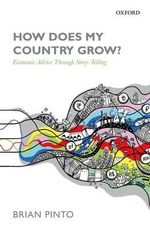 How Does My Country Grow? : Economic Advice Through Story-Telling - Brian Pinto