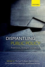 Dismantling Public Policy : Preferences, Strategies, and Effects