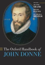 The Oxford Handbook of John Donne : Oxford Handbooks