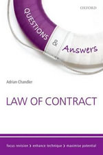 Questions & Answers Law of Contract 2015-2016 : Law Revision and Study Guide - Adrian Chandler