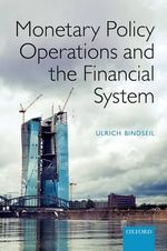 Monetary Policy Operations and the Financial System - Ulrich Bindseil