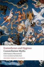 Constellation Myths : With Aratus's Phaenomena - Eratosthenes