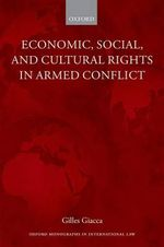 Economic, Social, and Cultural Rights in Armed Conflict - Gilles Giacca