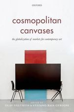 Cosmopolitan Canvases : The Globalization of Markets for Contemporary Art