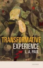 Transformative Experience - L. A. Paul