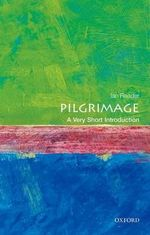 Pilgrimage : A Very Short Introduction - Ian Reader