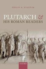 Plutarch and His Roman Readers - Philip A. Stadter