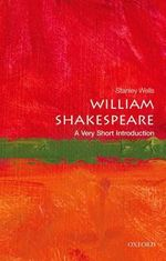 William Shakespeare : A Very Short Introduction - Stanley Wells