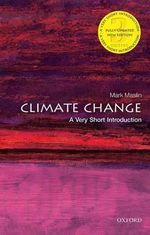 Climate Change : A Very Short Introduction - Mark A. Maslin