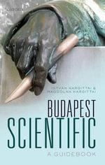 Budapest Scientific : A Guidebook - Istvan Hargittai