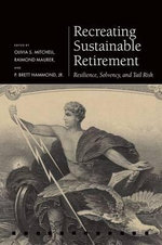 Recreating Sustainable Retirement : Resilience, Solvency, and Tail Risk